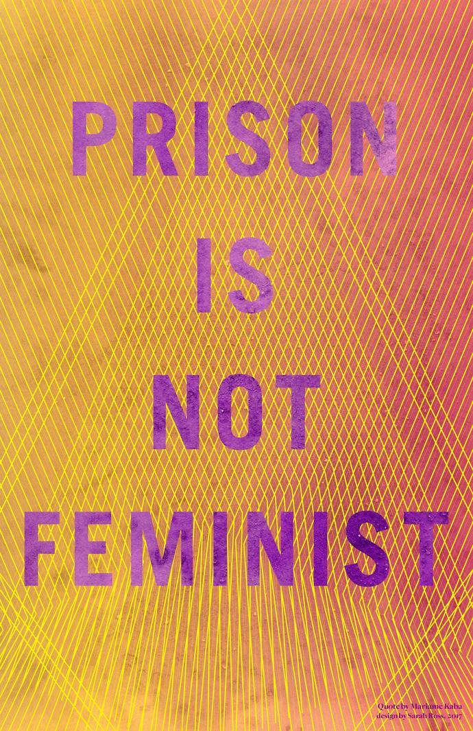 """Prison Is Not Feminist"" Poster"