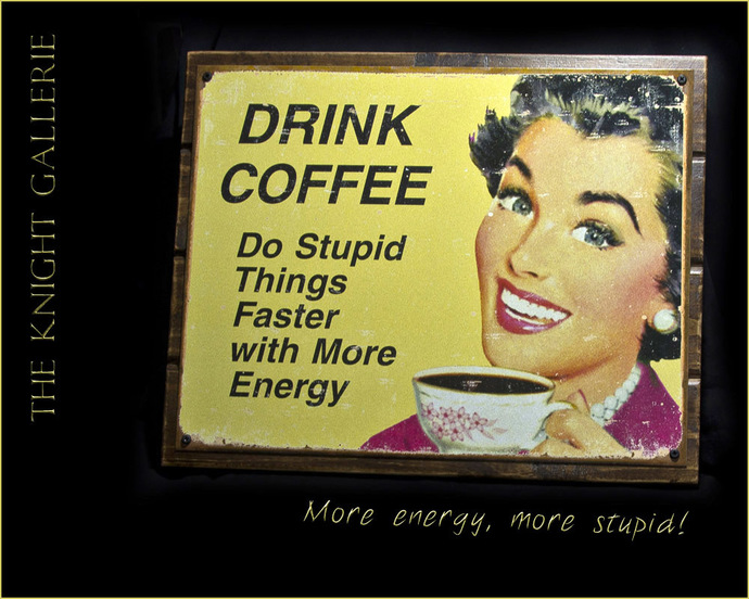 Wall Decor; DRINK COFFEE!