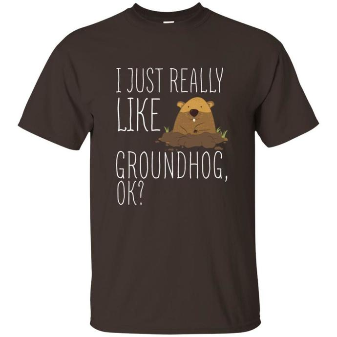 I Just Really Like Groundhog OK Men T-shirt, I Just Really Like Groundhog Tee,