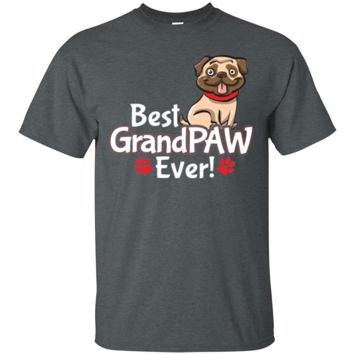 Grandpa Grand PAW, Pug Dog Gift Idea Best Ever Men T-shirt, Gift Idea Best Ever