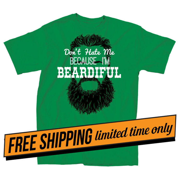 1173bc4d7 Don't Hate Me Because I'm Beardiful Men's by superfanstyle