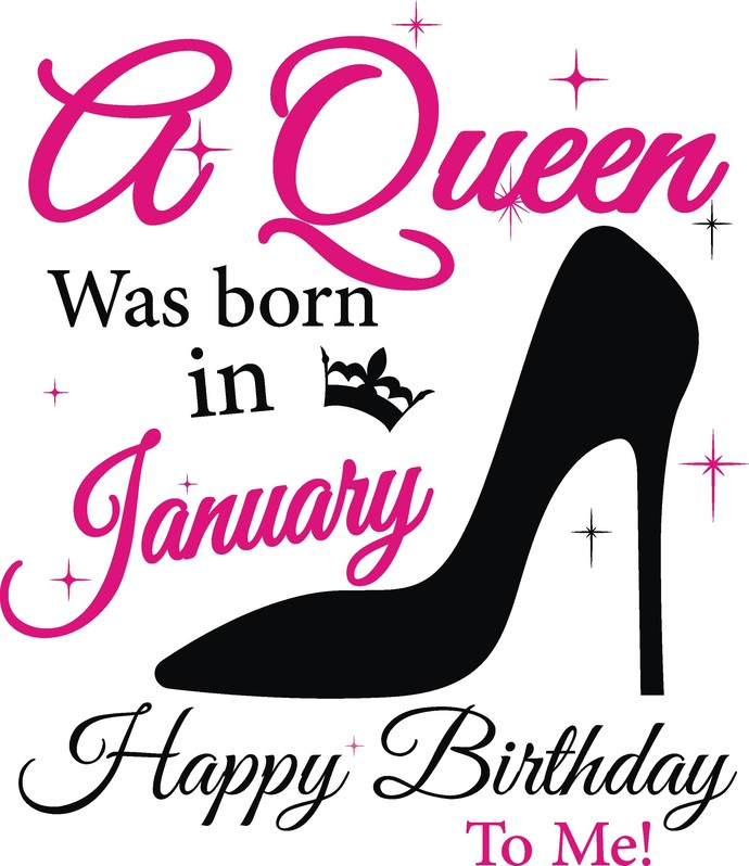 A queen was born in January Happy Birthday to me, Birthday, Slay, Queen,