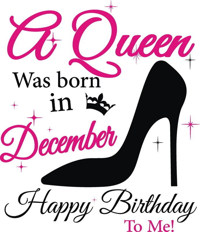 A queen was born in December Happy Birthday to me, Birthday, Slay, Queen,