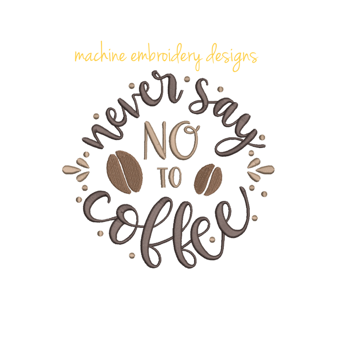 Coffee embroidery design never say no to coffee Kitchen mom embroidery instant