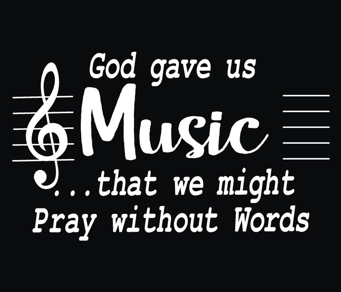 God gave us music that we might pray without words, Christian life, Church Life,