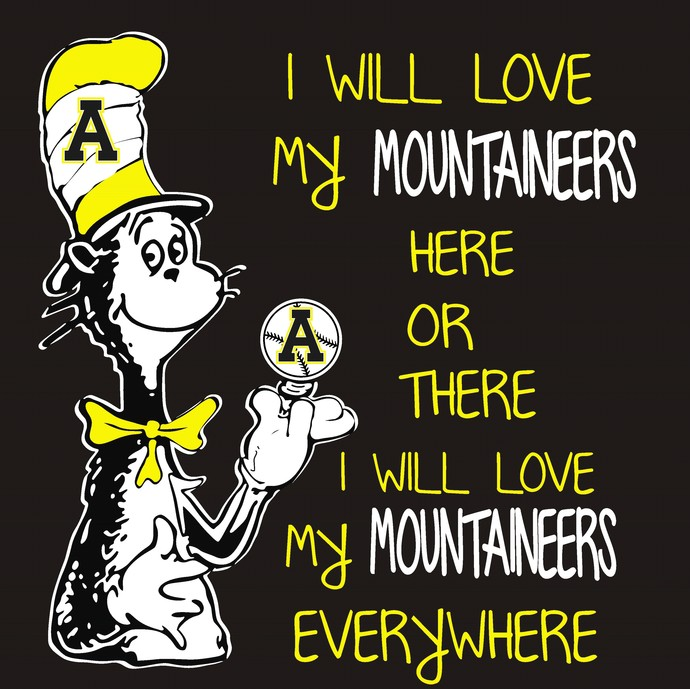 Cat in the Hat I will love my Mountaineers here or there I will love my