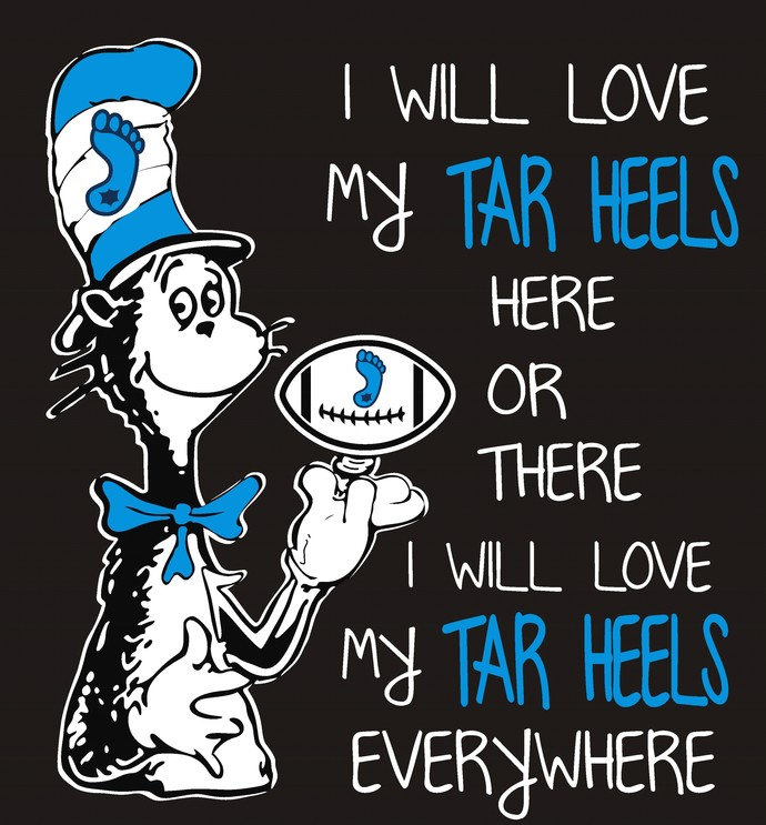 Cat in the Hat 2, I will love my Tar Heels here or there I will love my Tar