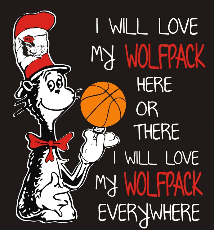 Cat in the Hat 2, I will love my Wolfpack here or there I will love my Wolfpack