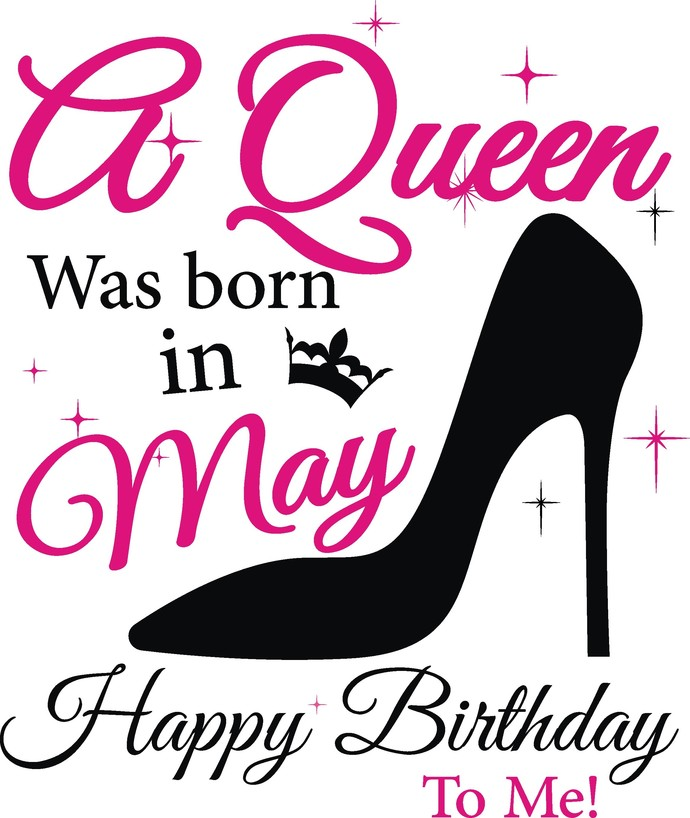 A queen was born in May, Sunshine and Hurricane, Queen, Birthday Girl, Princess,