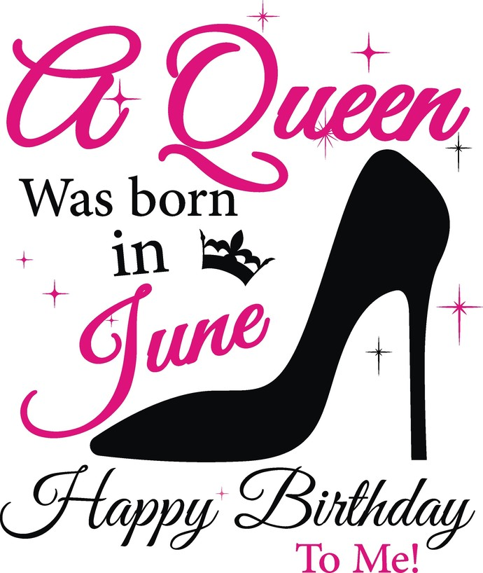 A queen was born in June, Sunshine and Hurricane, Queen, Birthday Girl,