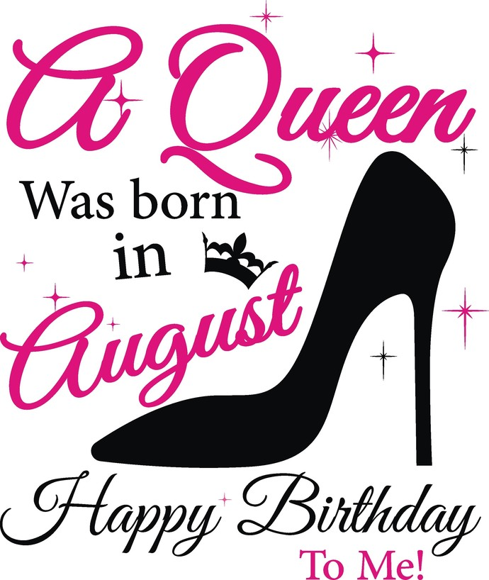 A queen was born in August, Sunshine and Hurricane, Queen, Birthday Girl,