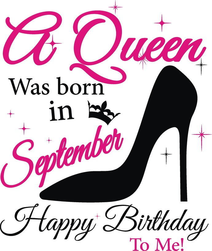 A queen was born in September, Sunshine and Hurricane, Queen, Birthday Girl,