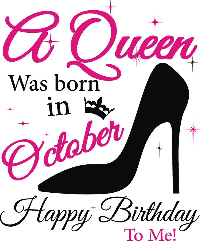A queen was born in October, Sunshine and Hurricane, Queen, Birthday Girl,