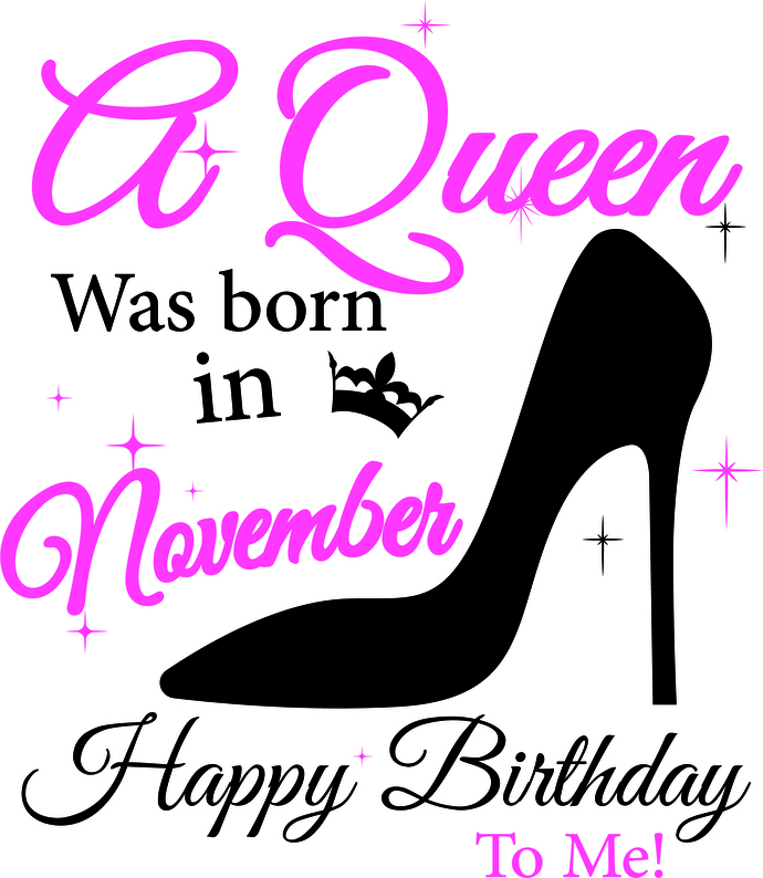 A queen was born in November, Sunshine and Hurricane, Queen, Birthday Girl,