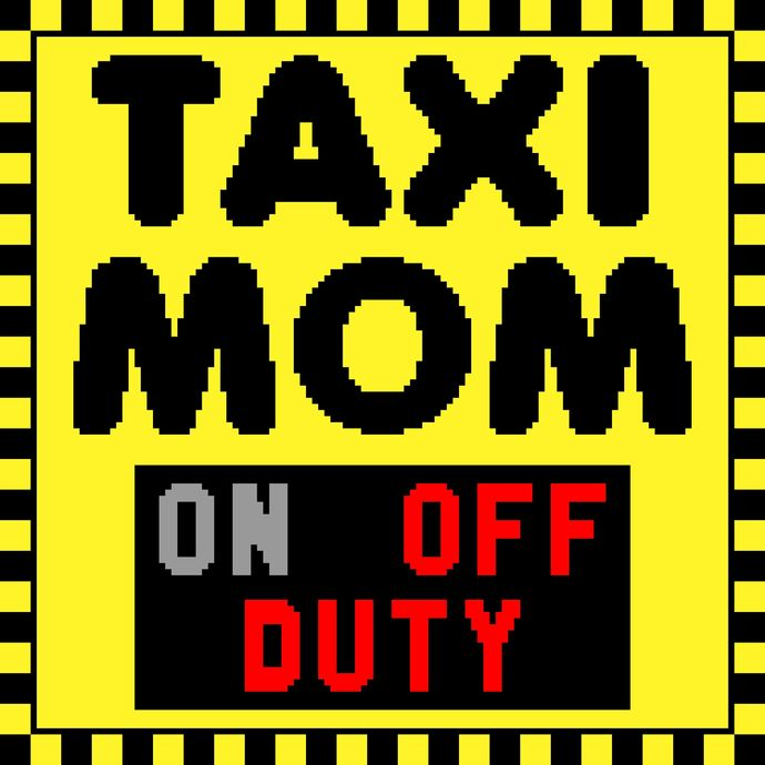 Taxi Mom - Off Duty