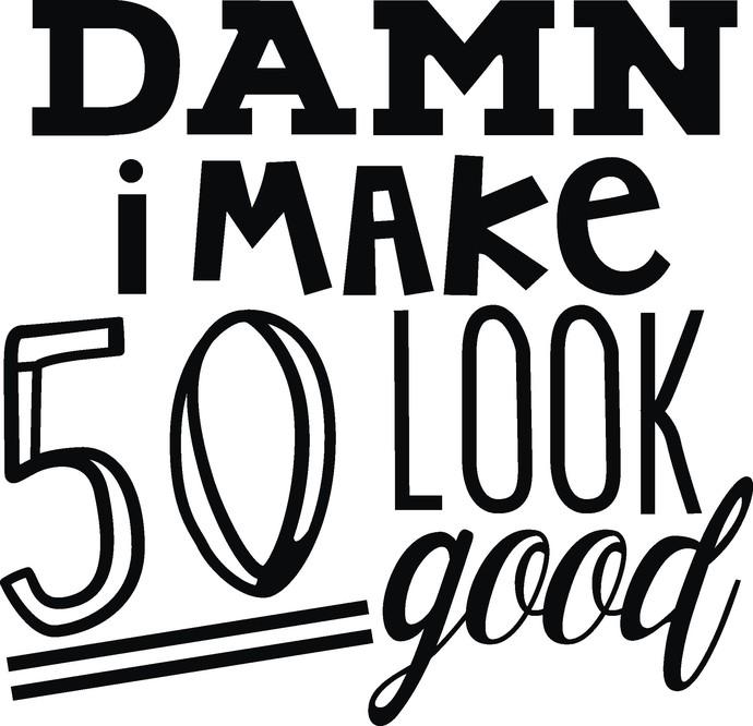 Damn I Make 50 Look Good Diva Queen By Creative Creations On Zibbet