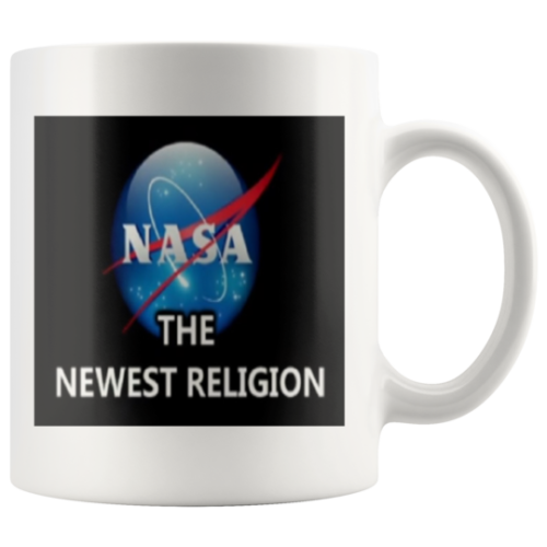 NASA the newest Religion Mug,Cup Nice Graphic on White ,For that special someone