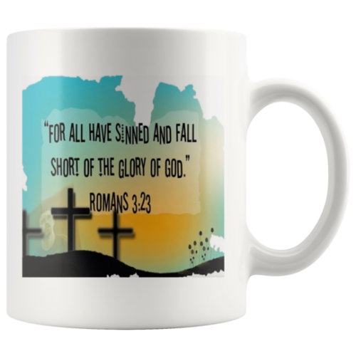 For ALL HAVE SINNED Mug ROMANS 3:23 Verse KJV nice gift,Bible,Jesus,