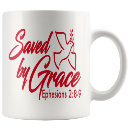 Saved by grace mug,Ephesians 2:8-9, red Graphic on white cup