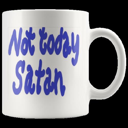 Copy of Made to Order Not Today Satan Christian Mug nice gift