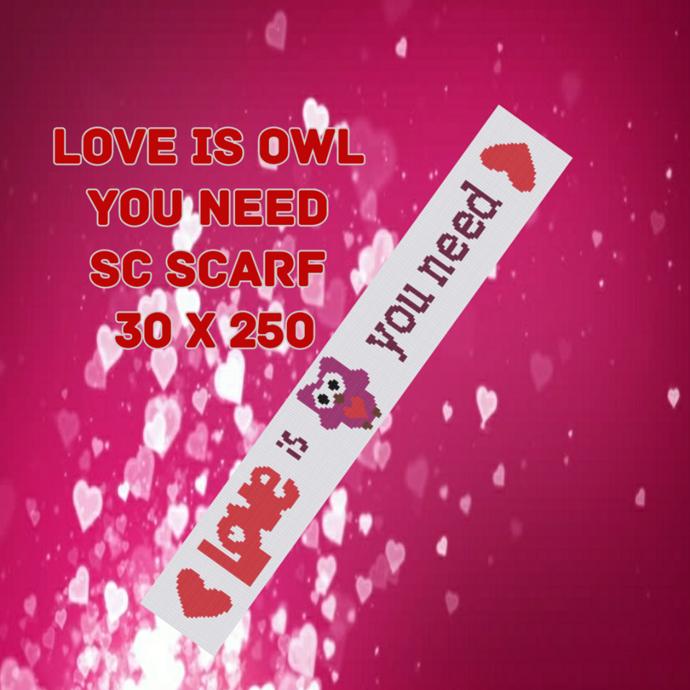 LOVE is OWL you need Scarf Pattern - SC - 30x250 - Graph w/Written - Full