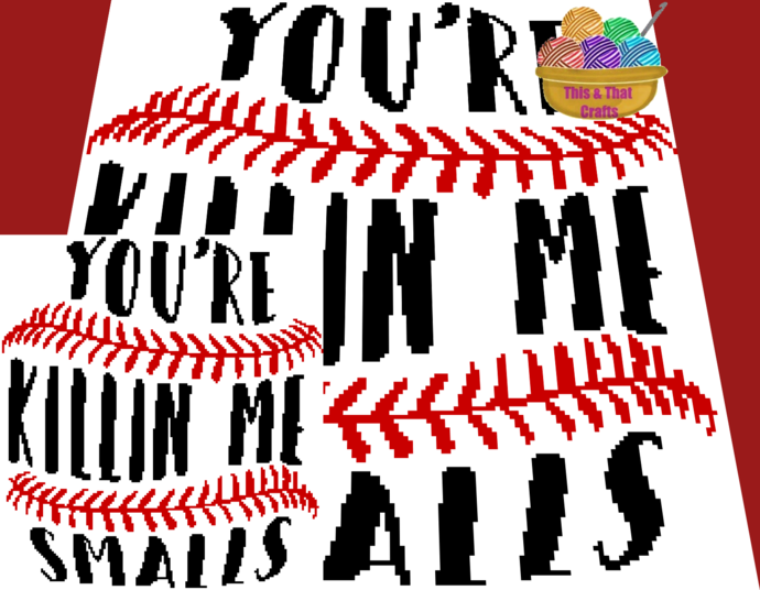 You're Killin' Me Smalls (sc)