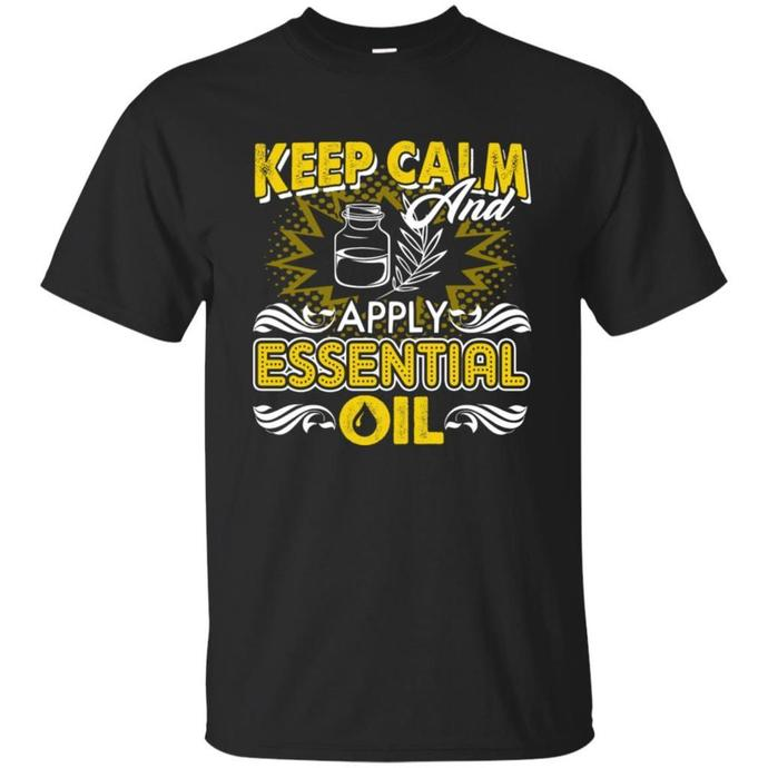 Keep Calm And Apply Essential Oil Men T-shirt, Essential Oil T-shirt, Keep Calm
