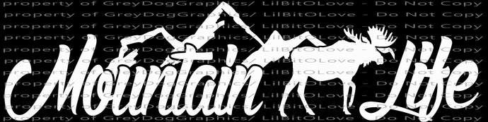 Mountain Life Vinyl Decal with Moose in the Center Sticker Mountains