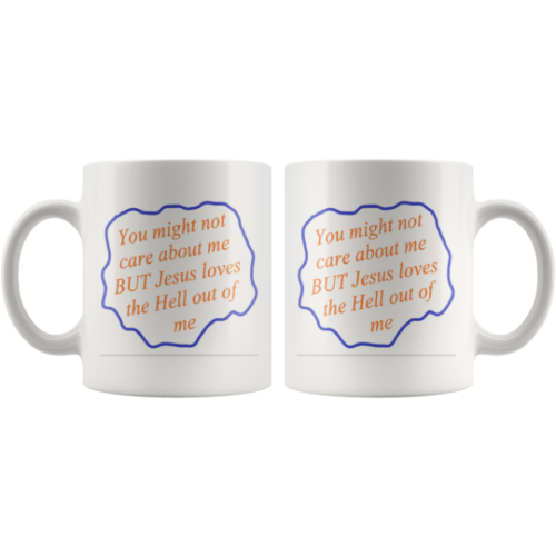 Jesus Loves The Hell out of me mug,cup,Christian Gift
