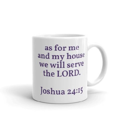 Me and My House Will Serve Lord Coffee Mug Tea Cup Bible Verse