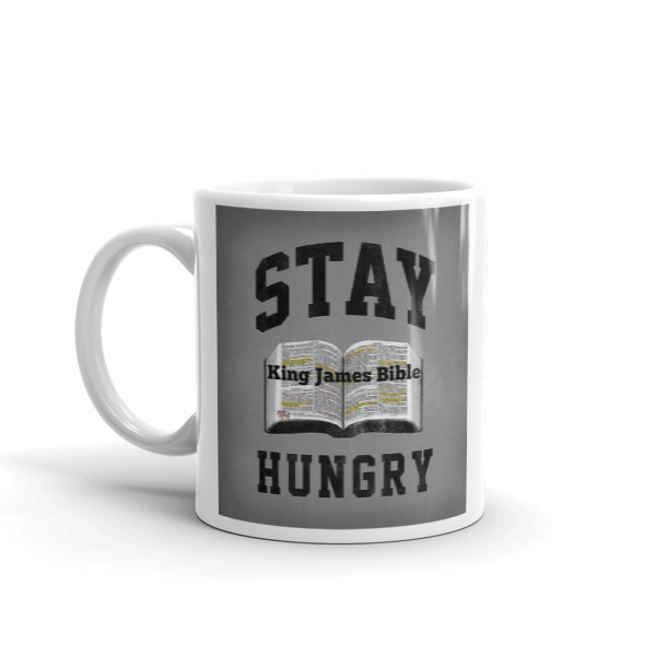 STay HUNGRY<KJV BIBLE coffee mug