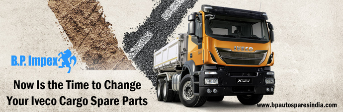 Now Is the Time to Change Your Iveco Cargo Spare Parts