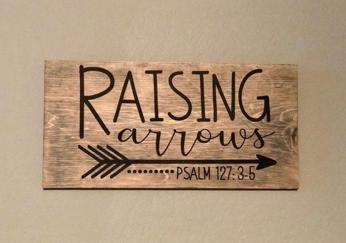 Raising Arrows Psalm 127: 3-5 hand painted sign made from reclaimed wood