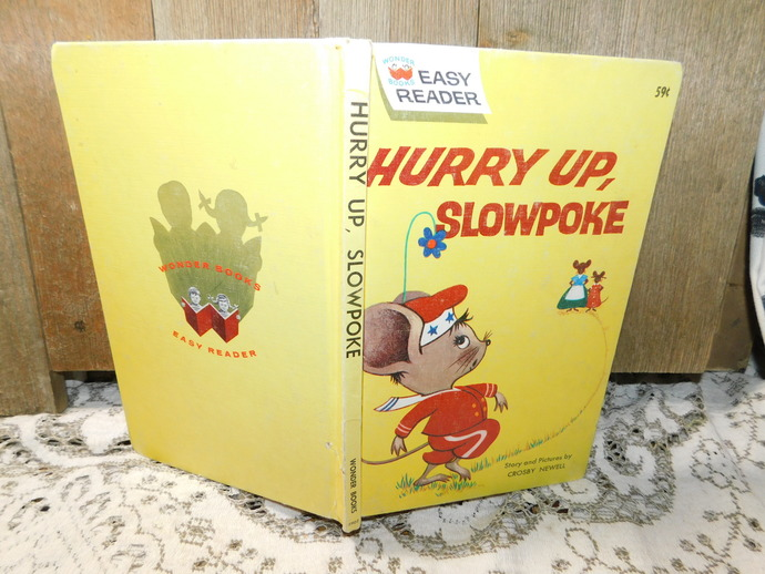 Hurry Up, Slowpoke Book, Crosby Newell, Hard Cover Book, Vintage Children Book,