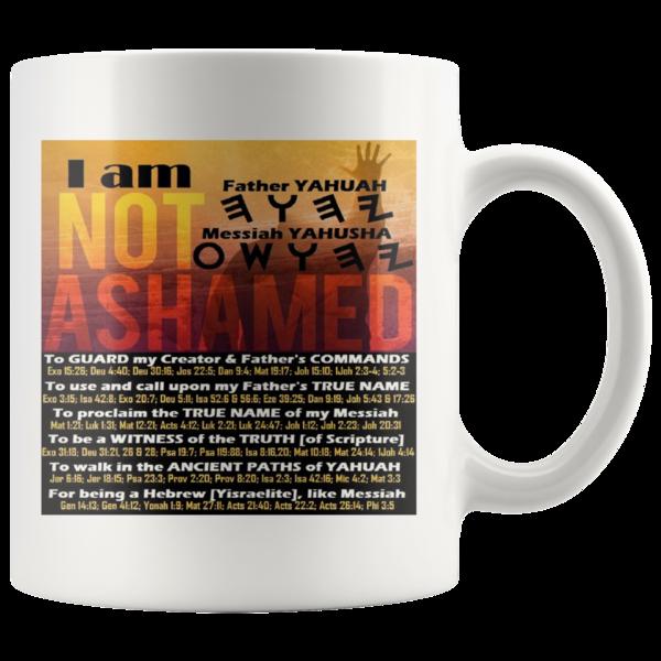 I am not ashamed,Father Yahuah,Messiah YAHUSHA,set apart mug,I was chosen