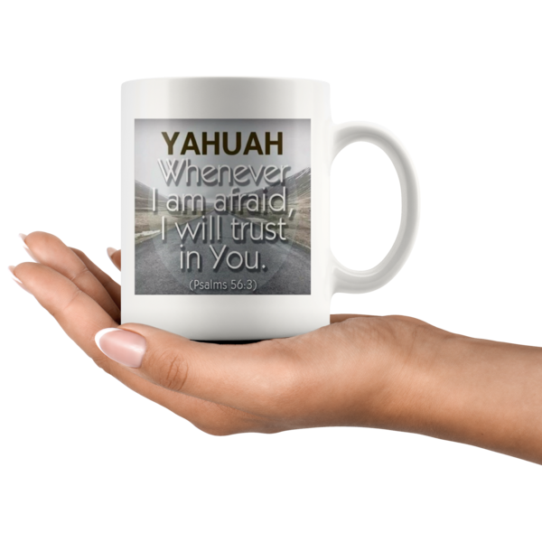 YAHUAH,Whenever I am afraid, I will trust in you. Set-apart to be chosen,coffee