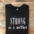 Strong as a Mother Long Sleeve