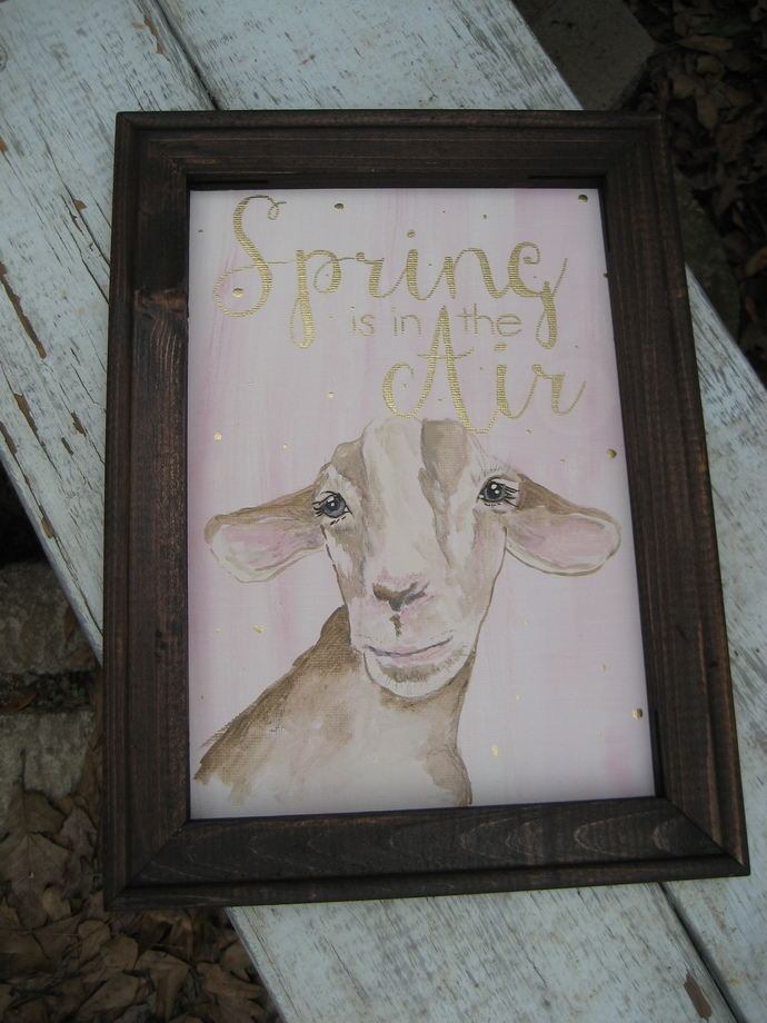 Hand Painted Goat Spring is in the air sign | Reverse Canvas | Farmhouse Sign |