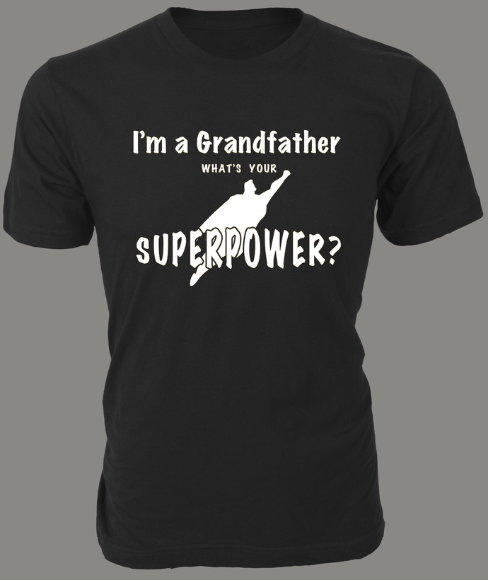 I'm a Grandfather. What's Your Superpower? — Text with Superman silhouette