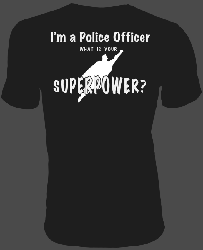 I'm a Police Officer. What's Your Superpower? — Text with Superman silhouette