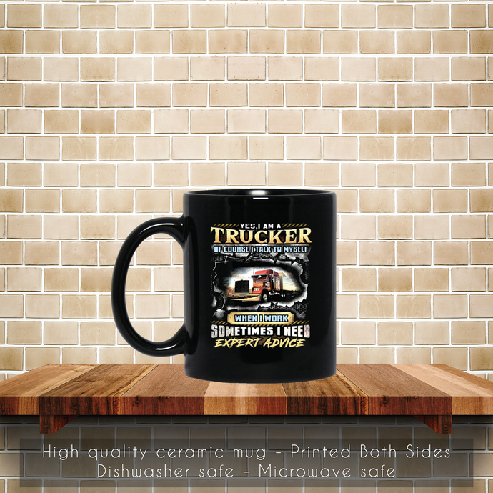 Yes I Am A Trucker Of Course I Talk To Myself Coffee Mug, Tea Mug, Coffee Mug, I