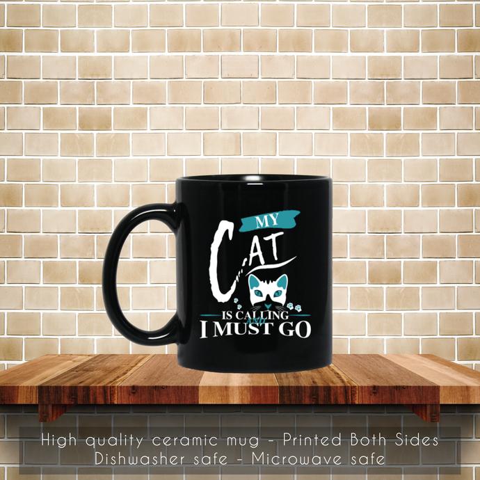 Cat Kitten Funny Gift Coffee Mug, Tea Mug, Coffee Mug, My Cat Is Calling, Cat