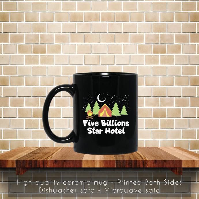 Camping 5 Billion Star Hotel Coffee Mug, Tea Mug, Coffee Mug, Camping 5 Billion