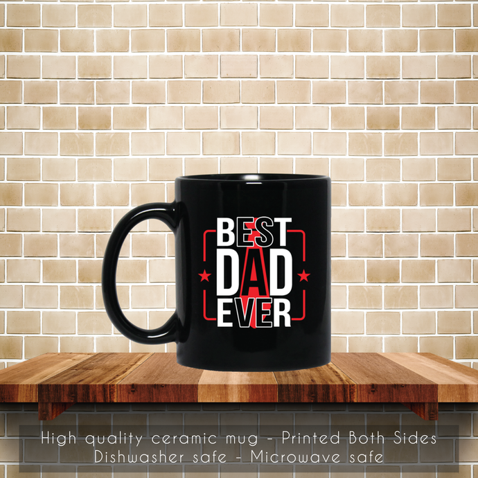 Best Dad Ever, Father Day Gift Coffee Mug, Tea Mug, Coffee Mug, Father Day Mug,