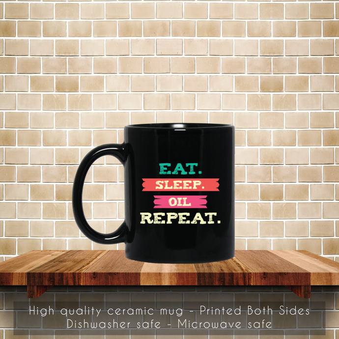 Funny Oil, Eat Sleep Repeat, Essential Oils Coffee Mug, Tea Mug, Coffee Mug, Eat