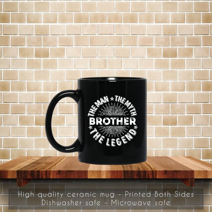 The Man The Myth The Legend For Brother Coffee Mug, Tea Mug, Coffee Mug, The Man