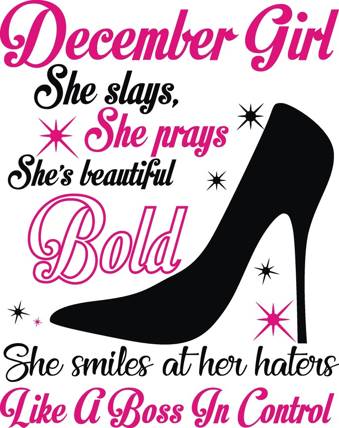 December Girl She slays She prays She beautiful Bold She smiles at her haters