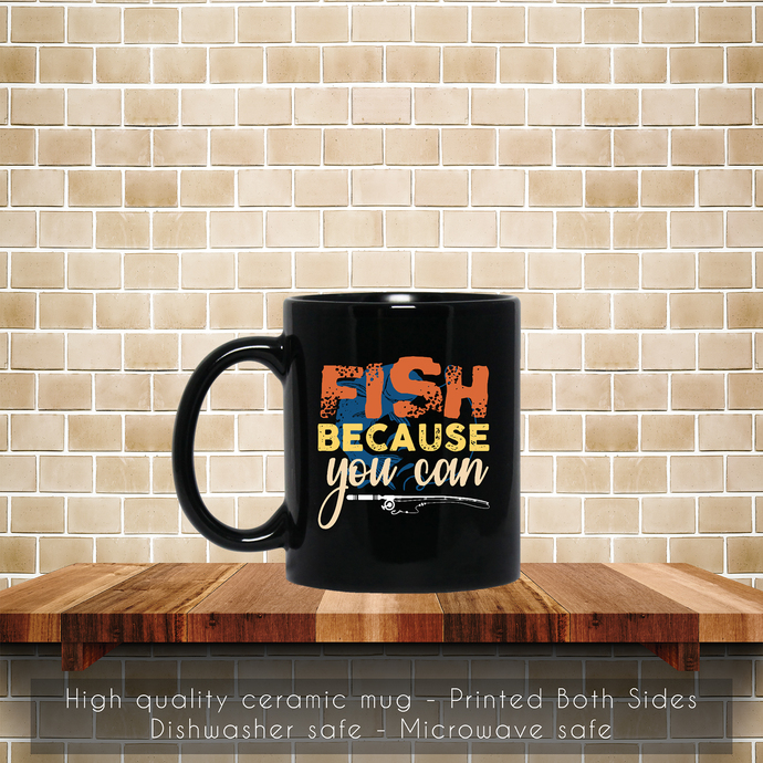Fish Because You Can Gift Trout Catfish Angling Coffee Mug, Catfish Coffee Mug,