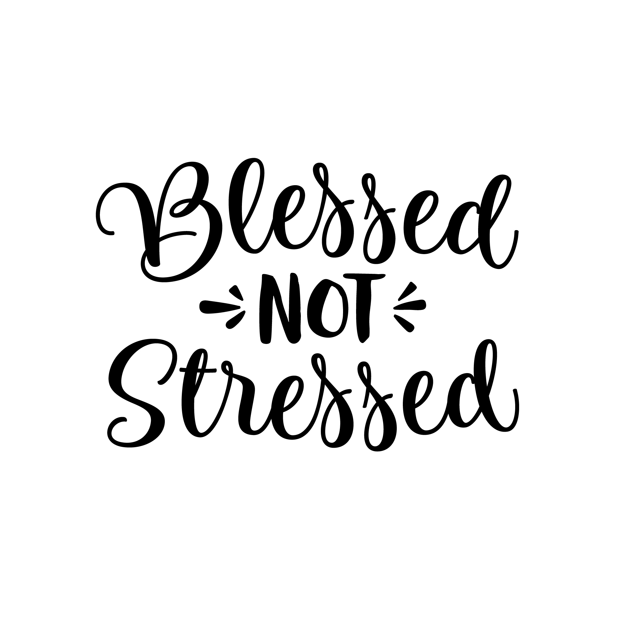 Blessed Not Stressed Graphics Svg Dxf Eps Png Vectordesign