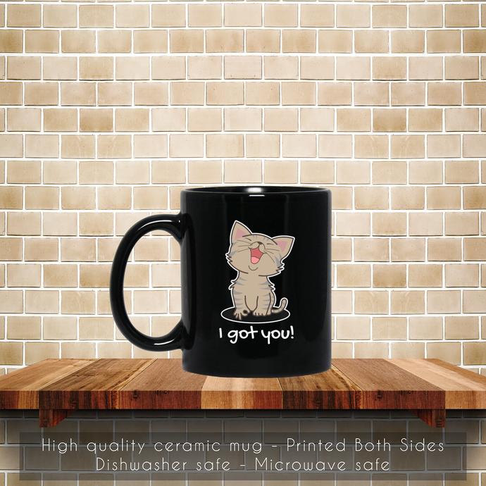 I Got You Cute Cat Animal, Circle Game Funny Gift Coffee Mug, Cute Cat, Tea Mug,